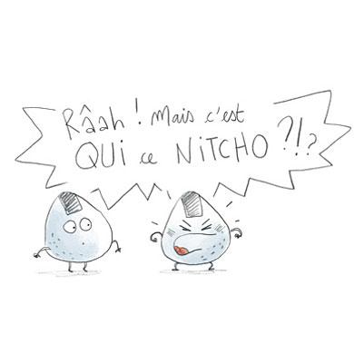Mais oui, c'est qui Nitcho ?