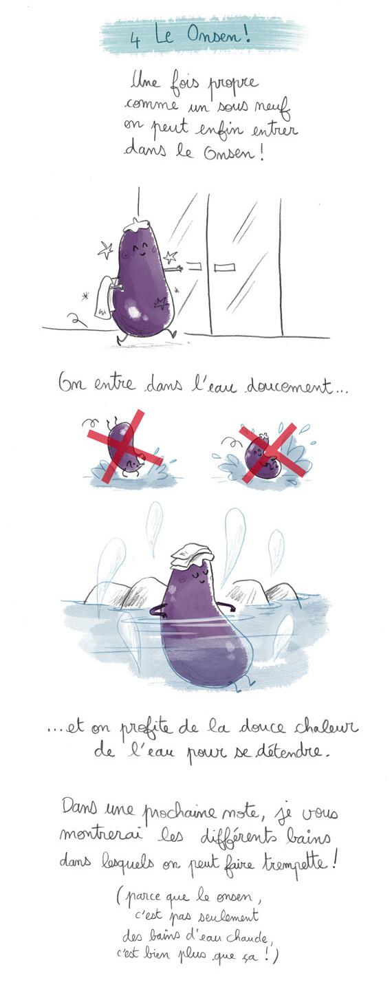 on se déshabille, on se lave et on peut enfin entrer dans le onsen. On entre dans l'eau doucement, et on profite de la douce chaleur de l'eau pour se détendre. Le onsen c'est pas seulement des bains d'eau chaude, c'est bien plus que ça !